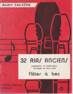 Partitions - André Sauzede 32 Airs Anciens  - Flutes à Bec- - Musique Folklorique