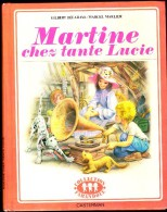 "G. Delahaye / M. Marlier - Martine Chez Tante Lucie - Collection   "" Farandole "" - Casterman - ( 1977 ) . - Martine"