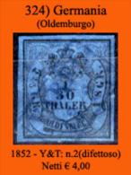 Germania-324 - Oldemburgo -1852-Y&T: N.2 (difettoso) - Netti € 4,00 - Oldenburg