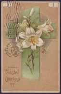 EASTER GREETINGS. LILY FLOWERS, CROSS. Embossed (Postally Used, PM 1909) - Pasen