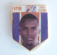 FEVE artisanale PSG - 97/98 Didier DOMI