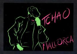 *Tchao Mallorca* Ed. Sibisa Nº 8. Postal Editada En Plastico. Nueva. - Postales
