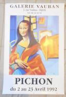 Affiche 60x40 Pichon La Joconde Mona Lisa Expo Galerie Vauban Dijon Avril 1992 Tres Rare Bon Etat Livrée Roulée - Plakate & Poster