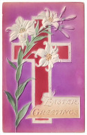 EASTER GREETINGS. CROSS AND LILY FLOWERS. Embossed (Not Mailed, 1910's) - Pasen