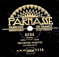 78 Trs - PARNASSE 1114 - état TB -  ANNA - NOTRE MAISONNETTE - 78 Rpm - Schellackplatten
