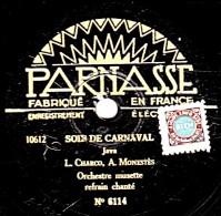 78 Trs - PARNASSE 6114 - état TB - SOIR DE CARNAVAL - MAIS EN DANSANT - 78 T - Disques Pour Gramophone