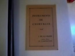 INSTRUMENTS DE CHIRURGIE  J. DELACROIX  Ancienne Maison LE CARPENTIER   1925 - Livres, BD, Revues