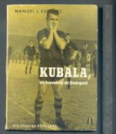 KUBALA, équipe  De Football Du Barça - Barcelone- Biographie De 1962 - Livres, BD, Revues