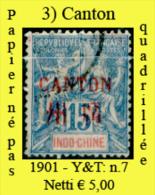 Canton-003 - 1901 Y&T: N.7 ( Papier Né Pas Quadrillée). Si Vende Come Normale Valore. - Canton (1901-1922)