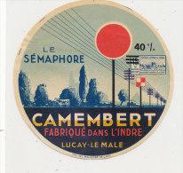 J M 784 / ETIQUETTE  FROMAGE CAMEMBERT LE SEMAPHORE  LUCAY-LE-MALE FAB. DANS L'INDRE - Kaas