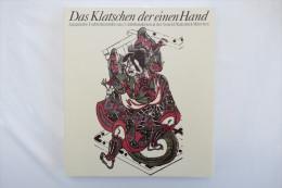 """""""Das Klatschen Der Einen Hand"""" Japanische Farbholzschnitte Aus 3 Jahrhunderten, Neue Pinakothek München 1992 - Catalogues"""