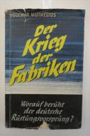 """Dr. Volkmar Muthesius """"Der Krieg Der Fabriken"""" Worauf Beruht Der Deutsche Rüstungsvorsprung? Von 1941 - Catalogues"""