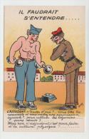 CPA Humoristique - IL FAUDRAIT S´ENTENDRE - Etat Exceptionnel (originale Et Neuve) - 1914-18