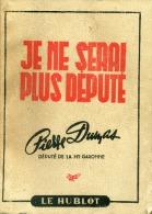 Pierre Dumas, Je Ne Serai Plus Député, Hte Garonne Toulouse, 1945 - Histoire