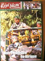 LIVRE - REVUE LE KEPI BLANC DE LA LEGION ETRANGERE FEVRIER 2008 N� 696 DOSSIER NOTRE MINISTRE EN AFRIQUE