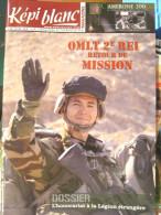 LIVRE - REVUE LE KEPI BLANC DE LA LEGION ETRANGERE AVRIL 2009 N� 709 DOSSIER OMLT 2� REI RETOUR OPEX