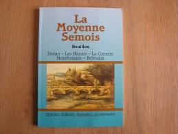 LA MOYENNE SEMOIS Régionalisme Histoire Folklore Bouillon Les Hayons La Cornette Noirefontaine Bellevaux Charbonnier - Belgique
