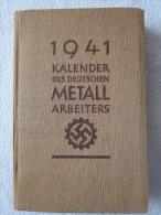 """""""Kalender Des Deutschen Metallarbeiters"""" Für 1941 - Calendars"""