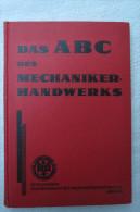 """""""Das ABC Des Mechaniker-Handwerks"""" 400 Fragen Und Antworten Für Die Gesellen- Und Meisterprüfung, Erstauflage Von 1931 - Erstausgaben"""