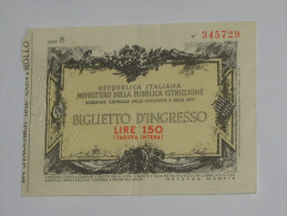 150 Lire - Répubblica Italiana - Biglietto D'Ingresso  **** EN ACHAT IMMEDIAT **** - [ 2] 1946-… : Républic
