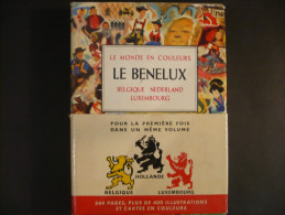 LE BENELUX - Le Monde En Couleur - Très Beau Petit Livre - Belgique - Nederland - Luxembourg - Editons ODE - Tourisme