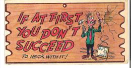 """Wacky Plak Bookmark Post Card  4.8"""" X 2.5""""  12 Cm X 6.3  Cm  If At First You Don't Succeed To Heck With It! - Humour"""
