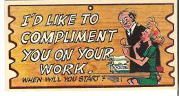 """Wacky Plak Bookmark Post Card  4.8"""" X 2.5""""  12 Cm X 6.3  Cm I'd Like To Compliment You On Your Work When Will You Start? - Humour"""