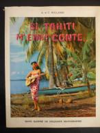 TAHITI - Si Tahiti M'était Conté De A. Et C. HOLLANDE - 55 PHOTOGRAPHIES - Voyages