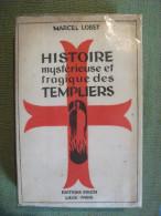 Histoire Mystérieuse Et Tragique Des Templiers Par Marcel Lobet 1944 Franc-maçonnerie - Histoire