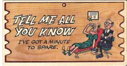 """Wacky Plak Bookmark Post Card  4.8"""" X 2.5""""  12 Cm X 6.3  Cm Tell Me All You Know I've Got A Minute To Spare. - Humour"""