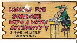 """Wacky Plak Bookmark Post Card  4.8"""" X 2.5""""  12 Cm X 6.3  Cm Looking For Someone With A Little Authority?Paper On Front - Humour"""