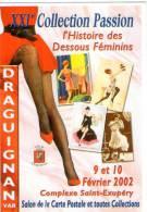 SALON DE LA CARTE POSTALE  DE DRAGUIGNAN  2002 * Histoire Des Dessous Feminin - Bourses & Salons De Collections