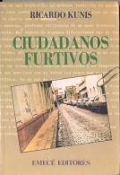 """""""CIUDADANOS FURTIVOS"""" DE RICARDO KUNIS- AÑO 1988- EDIT. EMECÉ PAG. 246 GECKO. - Humor"""