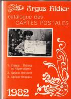 LIVRE ARGUS FILDIER CATALOGUE DES CARTES POSTALES 1982 FRANCE THEMES ET REGIONALISME SPECIAL BRETAGNE SPECIAL BELGIQUE - Libri
