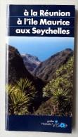A LA REUNION - A L'ÎLE MAURICE- AUX SEYCHELLES-  Guides HACHETTE VISA. - Reizen