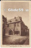 """CAMBRAI - L'ancien Hôtel Saint-Pol Où Fut Signée La """"Paix Des Dames"""" En 1529 - N° 18 - Cambrai"""