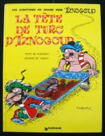 IZNOGOUD T11 LA TETE DE TURC D' IZNOGOUD TABARY GOSCINNY TTBE - Iznogoud