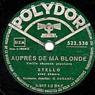 78 Trs - POLYDOR 522.530 - état EX - STELLO -  AUPRÈS DE MA BLONDE - PANDORE - 78 Rpm - Schellackplatten