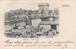 Hongrie - Budapest - Précurseur - Lanszhid - Kettenbrücke - Port Quais - Postmarked 1898 - Hungary