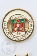 Spanish Pétanque Club Santa Eulalia 1984 -  Pin Badge #PLS - Juegos