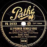 78 Trs - Pathé PA 2033 - état B - ROSE AVRIL - LE PREMIER RENDEZ-VOUS - CHANSON D'ESPOIR - 78 Rpm - Schellackplatten