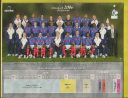 FOOTBALL  Sur CALENDRIER EQUIPE DE FRANCE  2006 Avec Raymond DOMENECH  Sélectionneur Et Toute L´équipe - Big : 1991-00