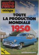 Auto Rétro  Hors Série N°2 Production Mondiale 1950 + De 150 Modèles - Auto/Moto