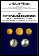 Maison WILLIAME - Catalogue De Vente De Monnaies - 53 E Vente - Juin 1995. - Français