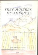 """""""TRES MUJERES DE AMÉRICA"""" DE DELIA ETCHEGOIMBERRY- EDIT. DE LA AUTORA.-AÑO 2000-PAG.51- GECKO. - Theatre"""