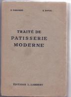 Traité De Pâtisserie Moderne - Gastronomie