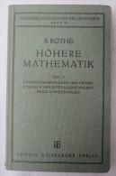 """R. Rothe """"Höhere Mathematik"""" Teil I: Differentialrechnung Und Grundformeln D. Integralrechnung Nebst Anwendung, Von 1938 - Schulbücher"""