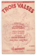 Partitions Musicales, TROIS VALSES, Opérette En 3 Actes & 11 Tableaux, Créée Par Y. PRINTEMPS, Frais Fr : 1.80 - Partitions Musicales Anciennes