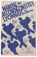 Partitions Musicales, MARCHE DES ACCORDEONISTES LYONNAIS Par V. MARCEAU, Frais Fr : 1.80 - Partitions Musicales Anciennes