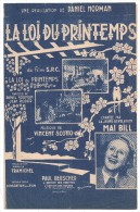 Partitions Musicales, LA LOI DU PRINTEMPS, Paroles De D. NORMAN & J. RODOR, Musique De V. SCOTTO, Frais Fr : 1.80 - Partitions Musicales Anciennes